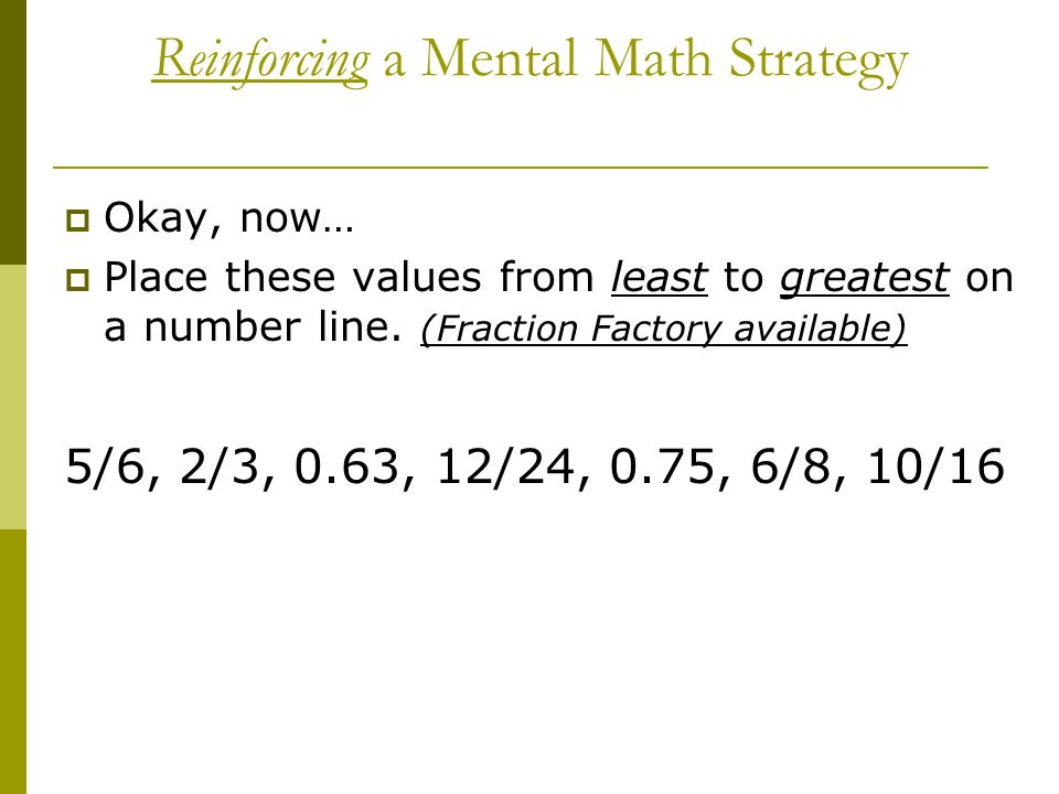  Okay, now…  Place these values from least to greatest on a number line.