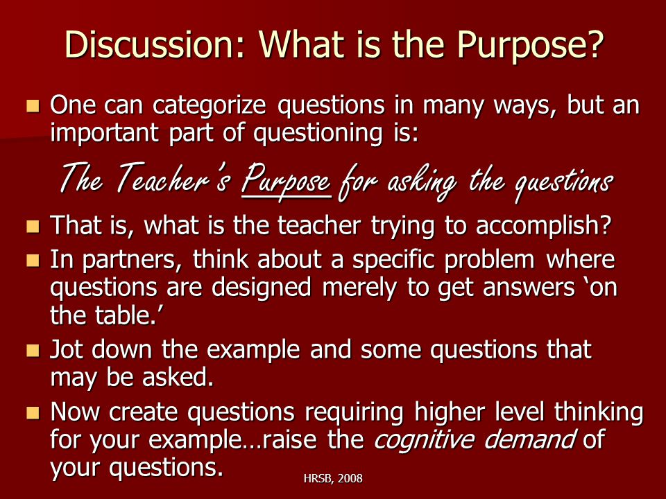 HRSB, 2008 Discussion: What is the Purpose.