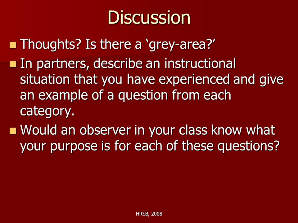 HRSB, 2008 Discussion Thoughts. Is there a 'grey-area ' Thoughts.