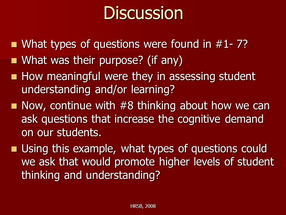 HRSB, 2008Discussion What types of questions were found in #1- 7.