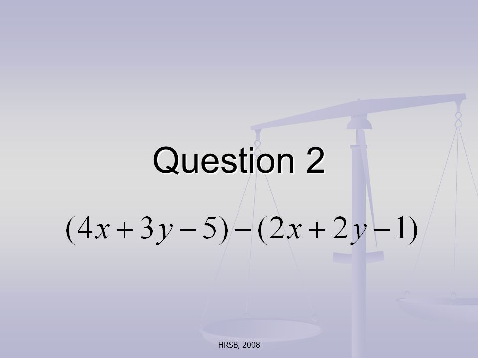 HRSB, 2008 Question 2