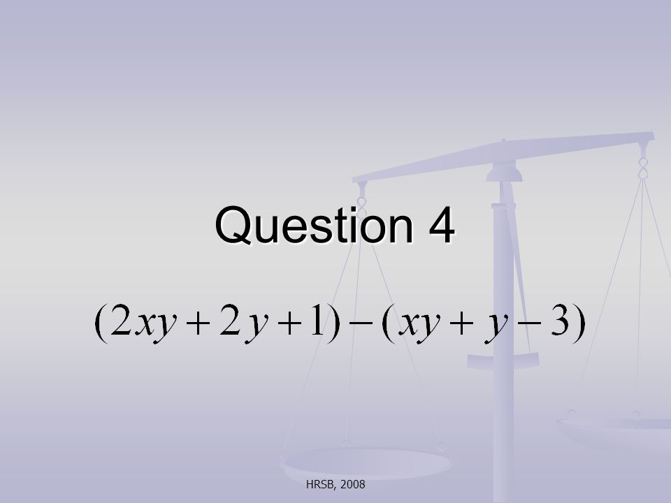 HRSB, 2008 Question 4