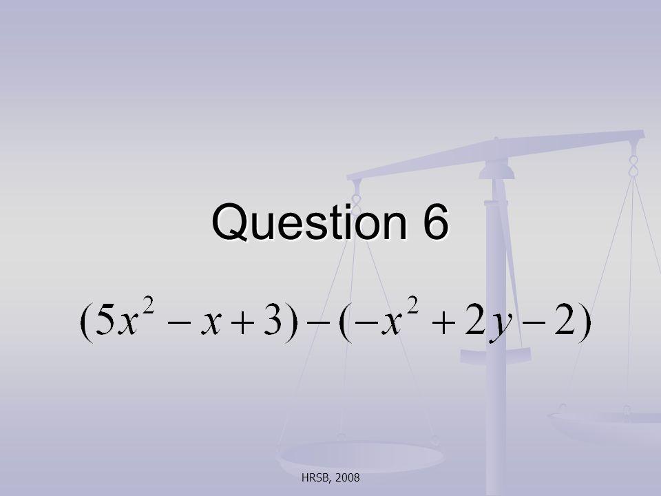 HRSB, 2008 Question 6
