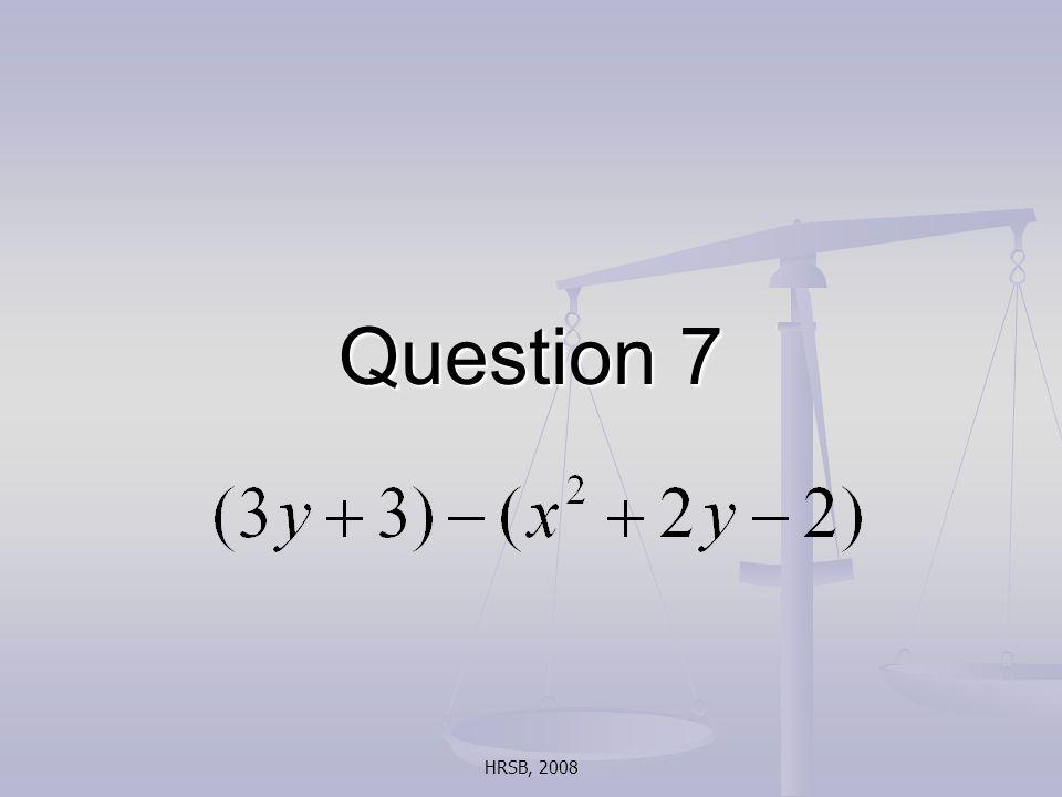 HRSB, 2008 Question 7