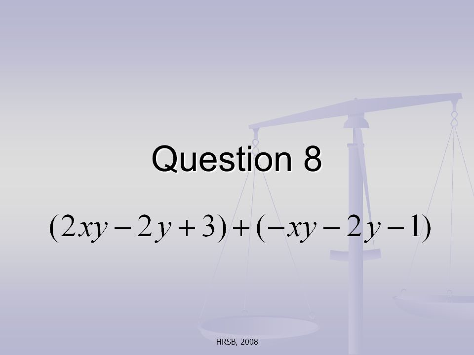 HRSB, 2008 Question 8
