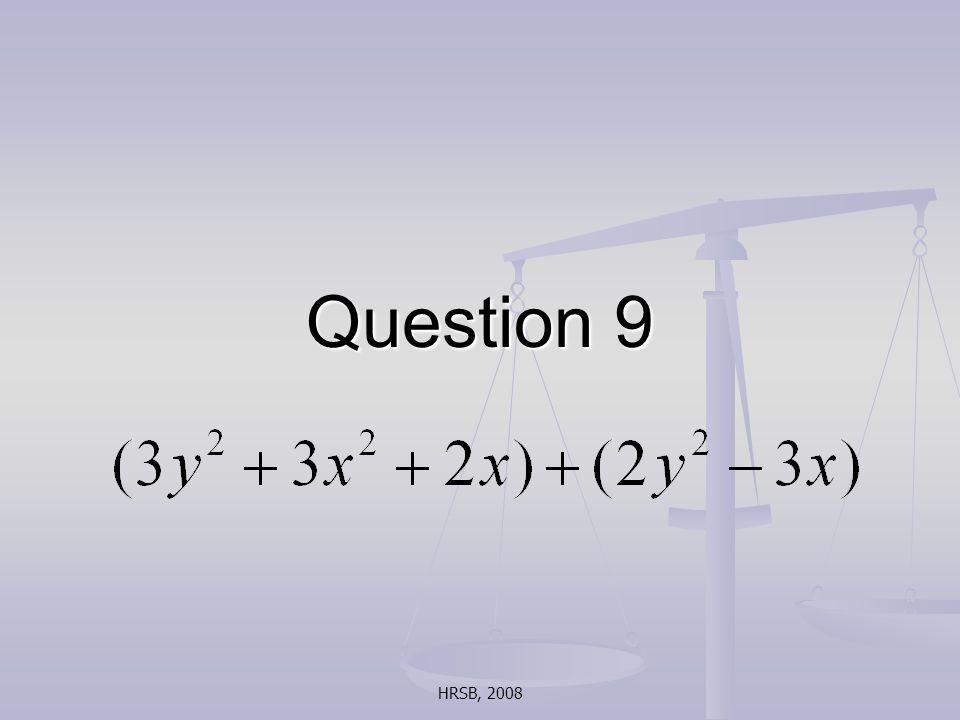 HRSB, 2008 Question 9