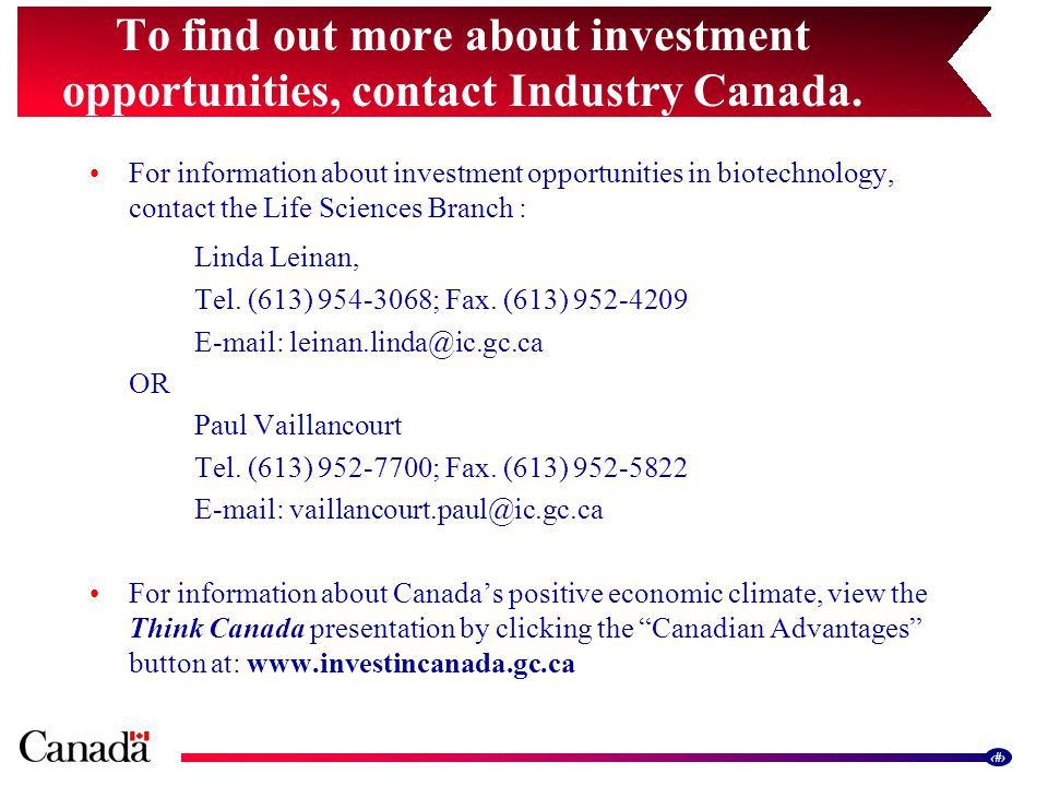 16 To find out more about investment opportunities, contact Industry Canada.