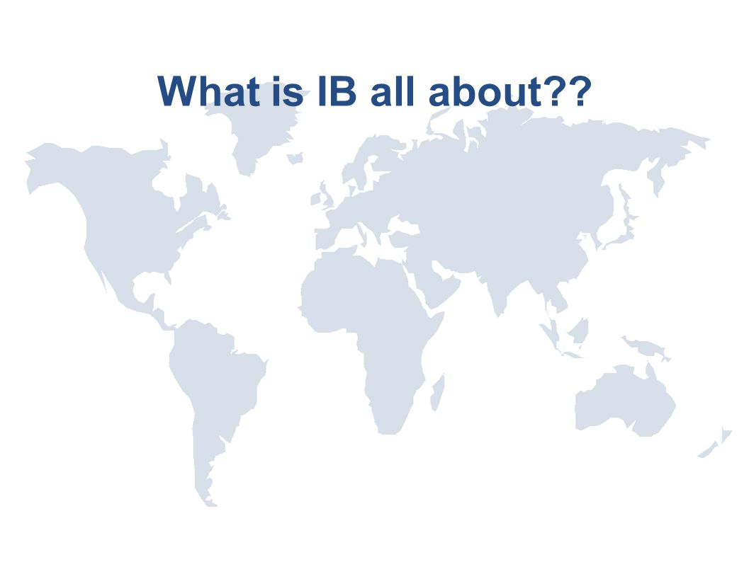 What is IB all about??