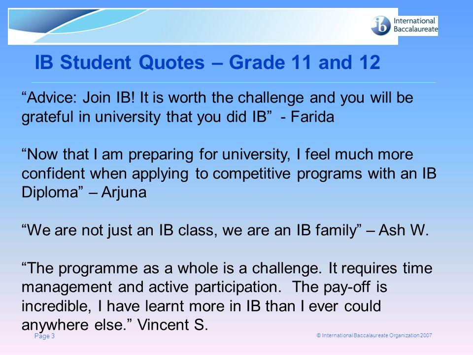 © International Baccalaureate Organization 2007 WHAT IS IB.