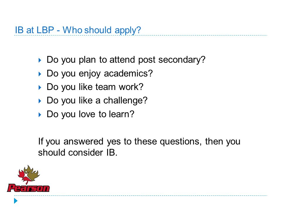 IB at LBP - Who should apply. Do you plan to attend post secondary.