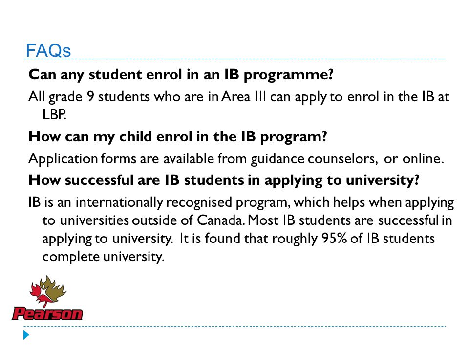 FAQs Can any student enrol in an IB programme.