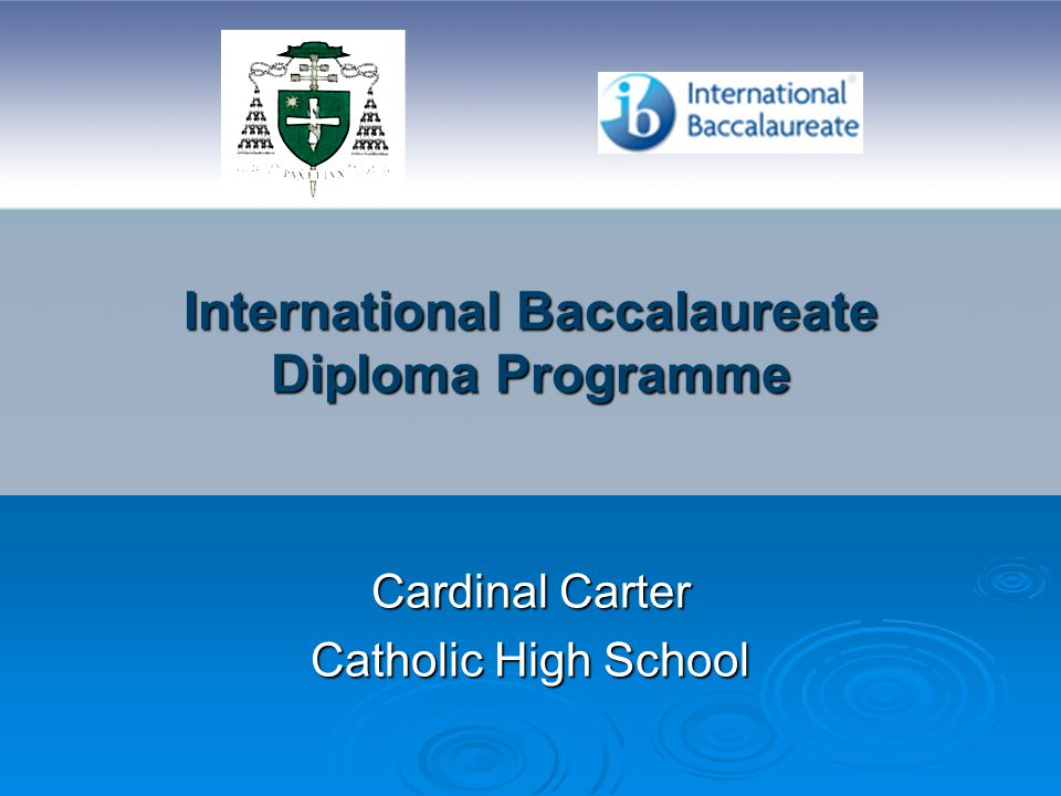 International Baccalaureate Diploma Programme Cardinal Carter Catholic High School
