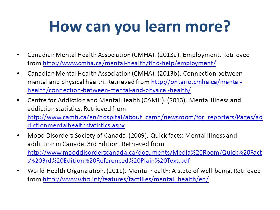 How can you learn more. Canadian Mental Health Association (CMHA).