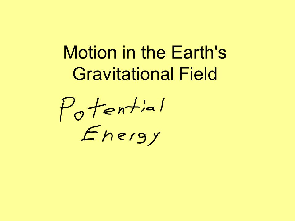 Motion in the Earth s Gravitational Field