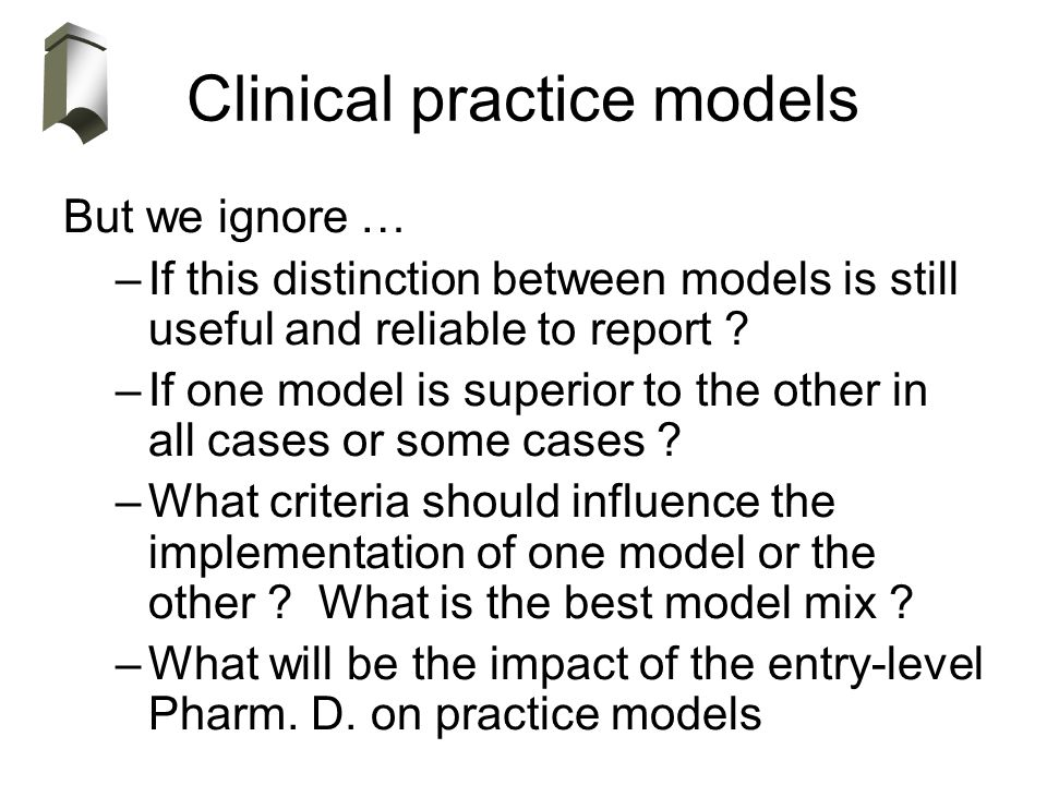Clinical practice models But we ignore … –If this distinction between models is still useful and reliable to report .