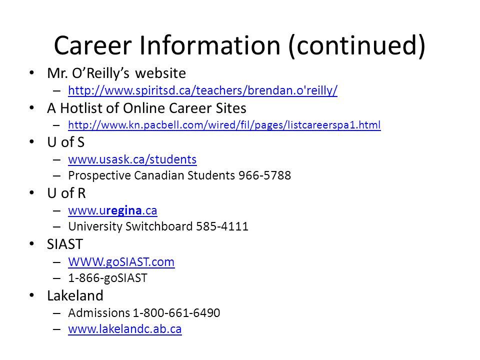 Career Information (continued) Mr. O'Reilly's website – http://www.spiritsd.ca/teachers/brendan.o'reilly/ http://www.spiritsd.ca/teachers/brendan.o're