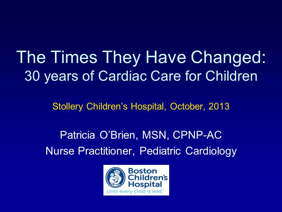 Nursing Research Pediatric Nursing Research –Martha Curley, PhD Pediatric CV Nursing Research –Survey –Researchers: Karen Uzark, PhD: QOL Kathy Mussatto, PhD: Family adaptation Gwen Rempel, PhD: Parental decision making