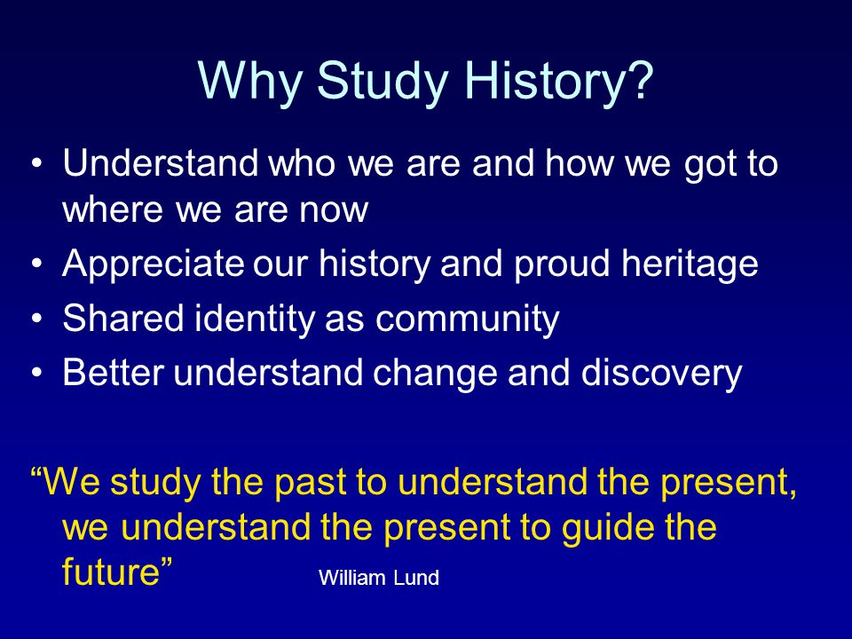 Why Study History? Opened 2001 New Building, 1988 Founded in 1869