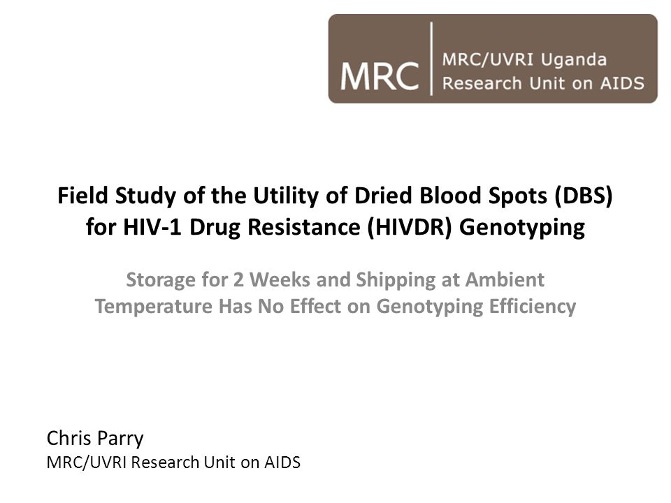 Field Study of the Utility of Dried Blood Spots (DBS) for HIV-1 Drug Resistance (HIVDR) Genotyping Storage for 2 Weeks and Shipping at Ambient Tempera
