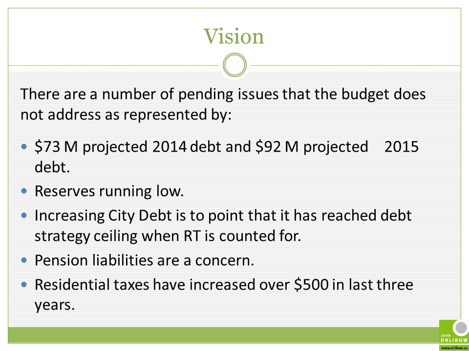 Vision There are a number of pending issues that the budget does not address as represented by: $73 M projected 2014 debt and $92 M projected 2015 debt.