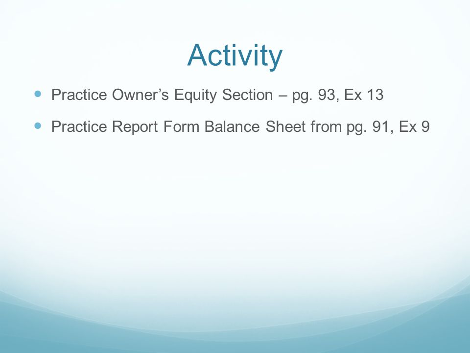 Activity Practice Owner's Equity Section – pg.