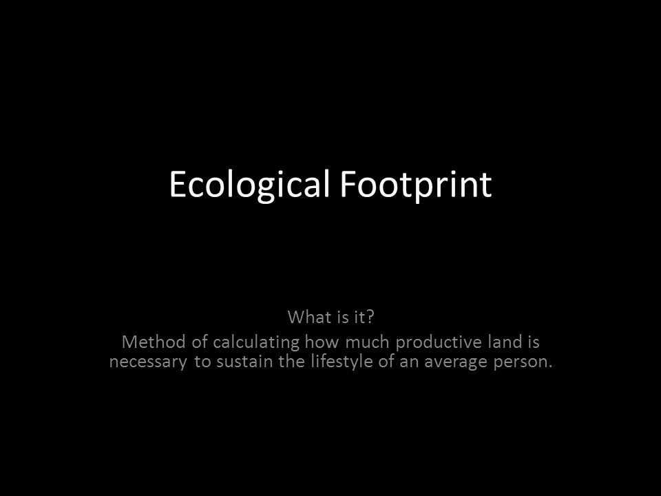 Ecological Footprint What is it.