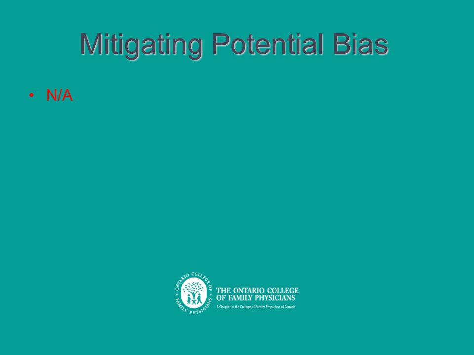 Mitigating Potential Bias N/A