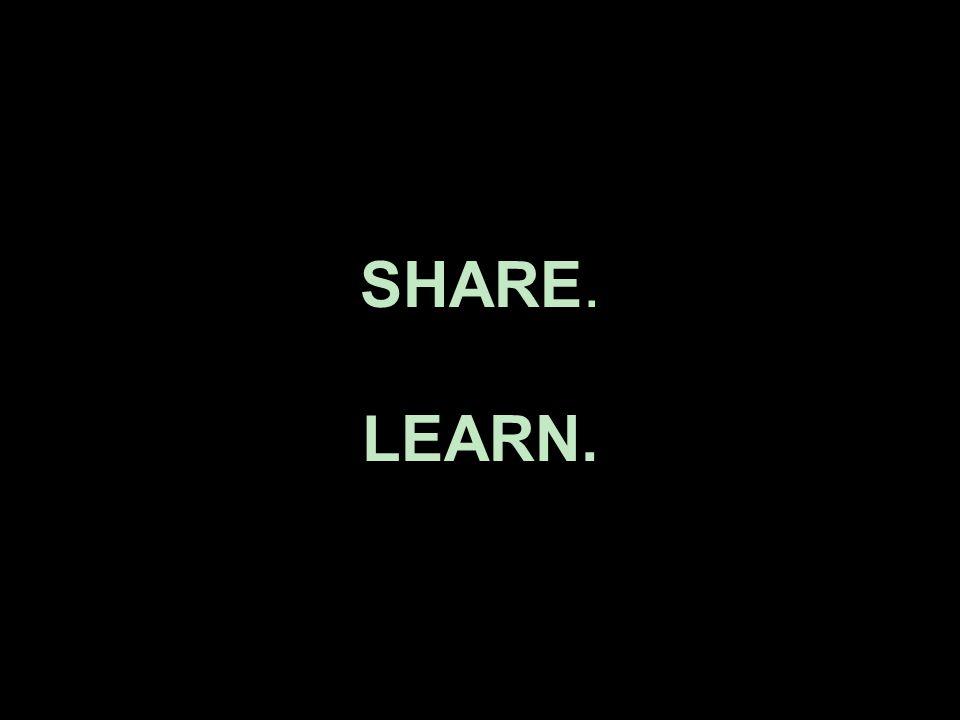 SHARE. LEARN.