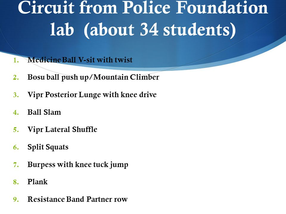 Circuit from Police Foundation lab (about 34 students) 1.