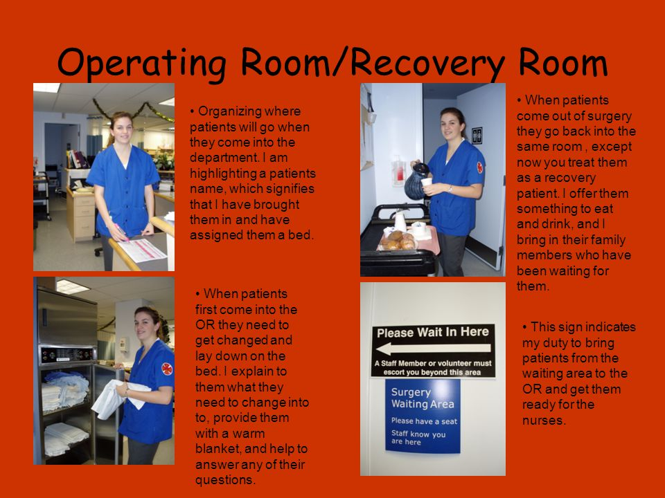 Operating Room/Recovery Room Organizing where patients will go when they come into the department.