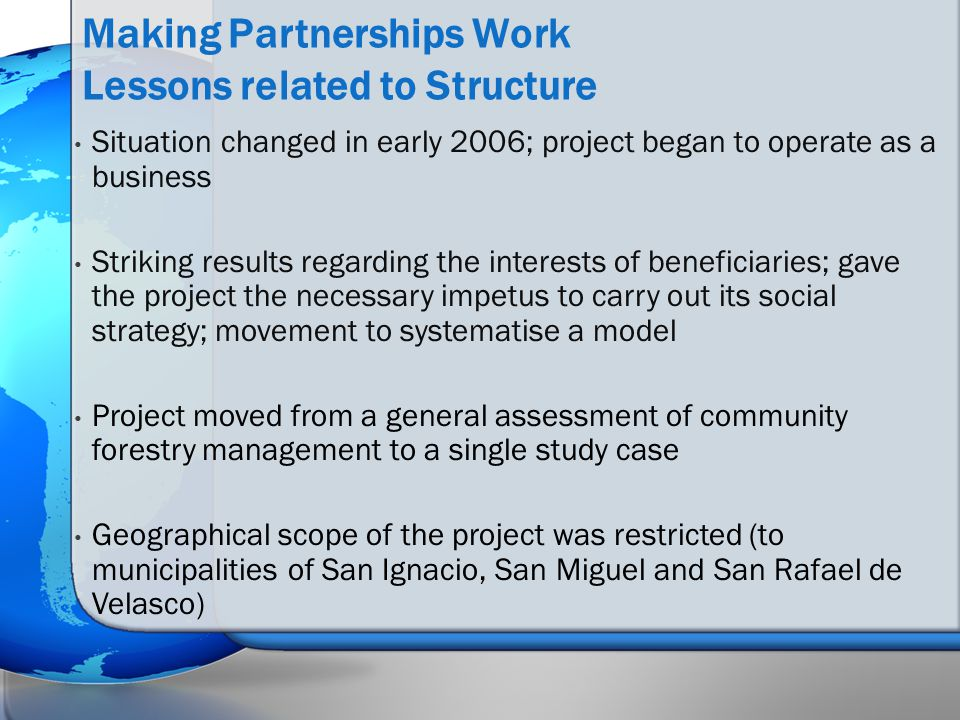 Situation changed in early 2006; project began to operate as a business Striking results regarding the interests of beneficiaries; gave the project th