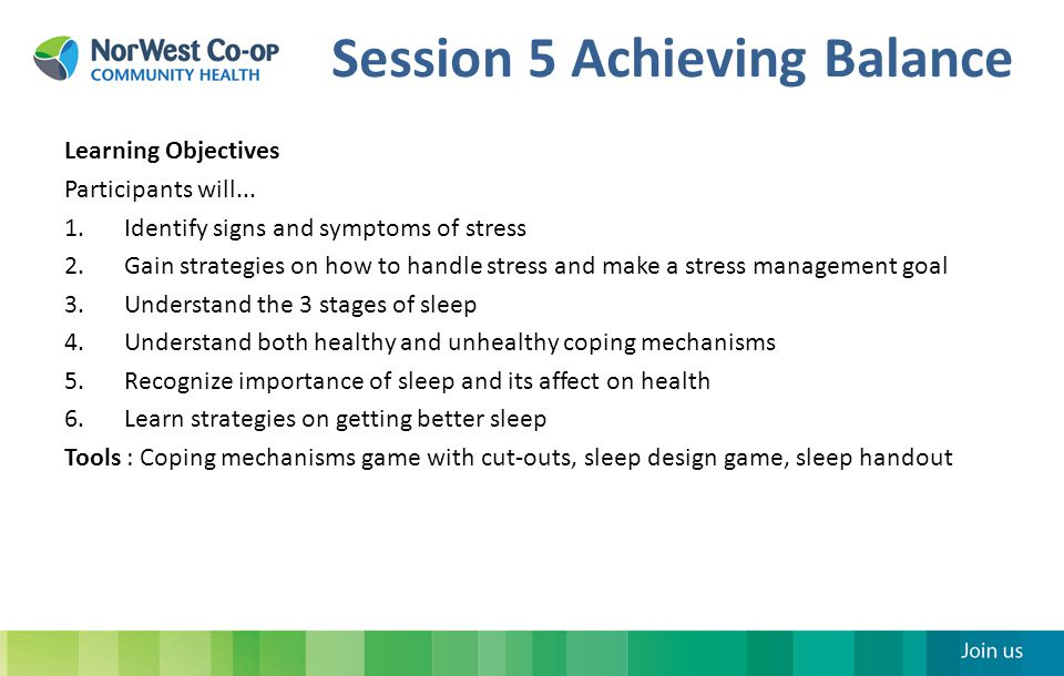 Session 5 Achieving Balance Learning Objectives Participants will...