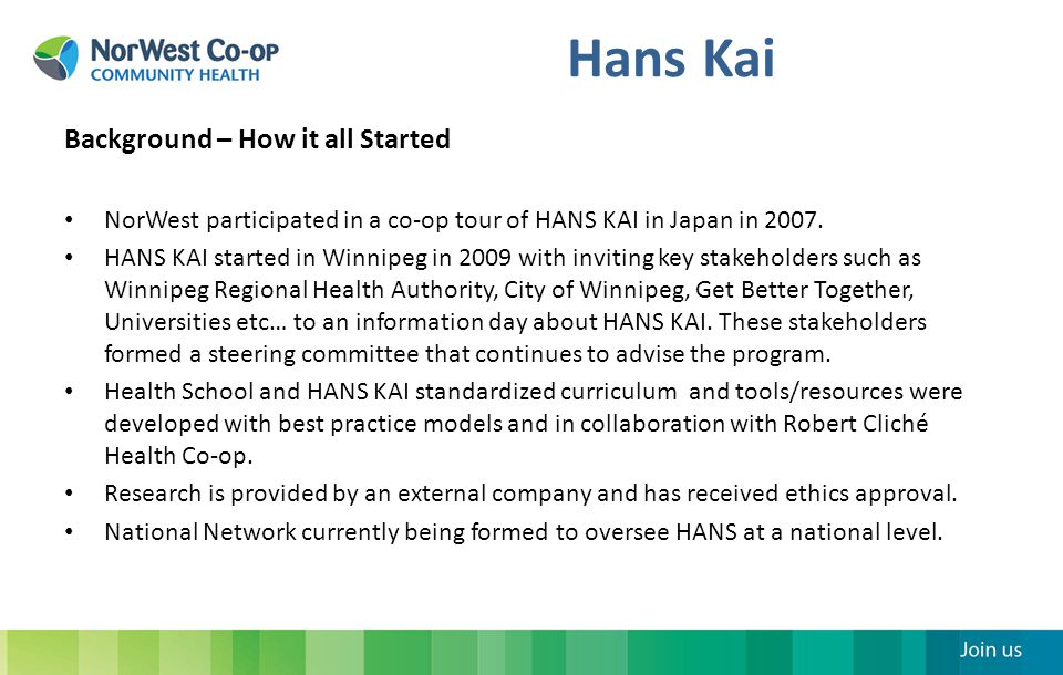 Hans Kai Background – How it all Started NorWest participated in a co-op tour of HANS KAI in Japan in 2007.