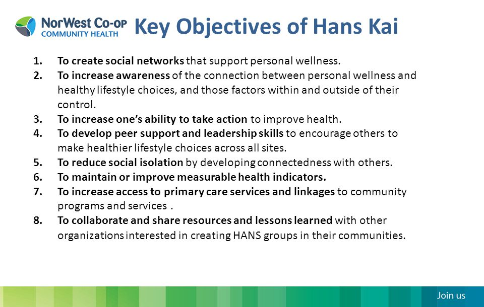 Key Objectives of Hans Kai 1.To create social networks that support personal wellness.