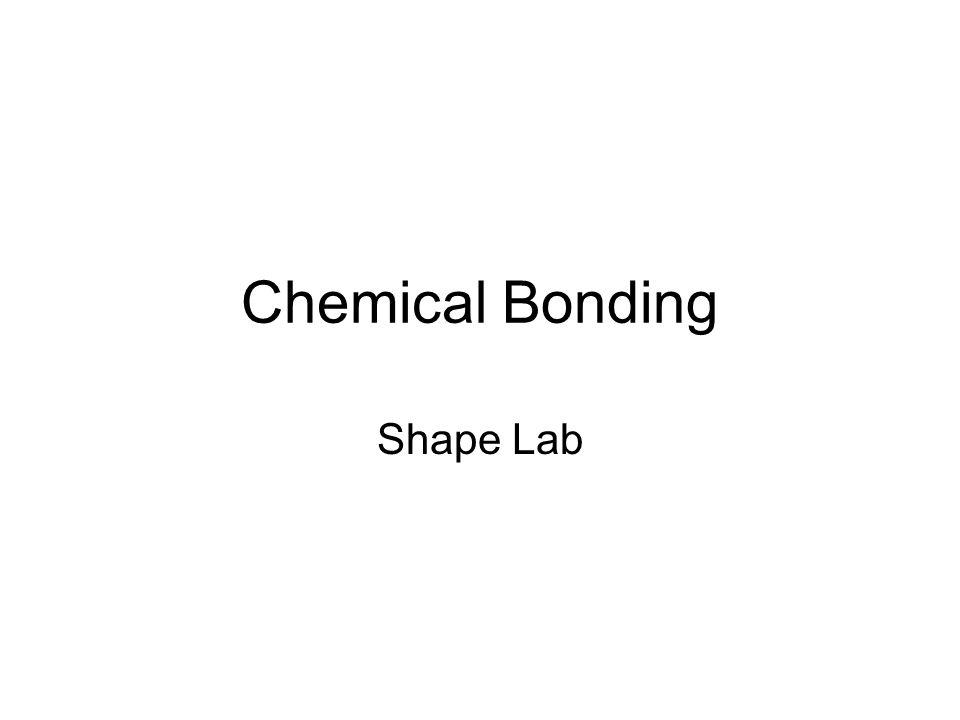 Chemical Bonding Shape Lab