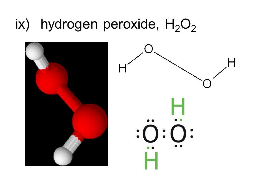 ix)hydrogen peroxide, H 2 O 2