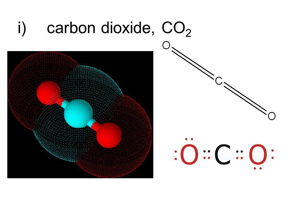 i)carbon dioxide, CO 2