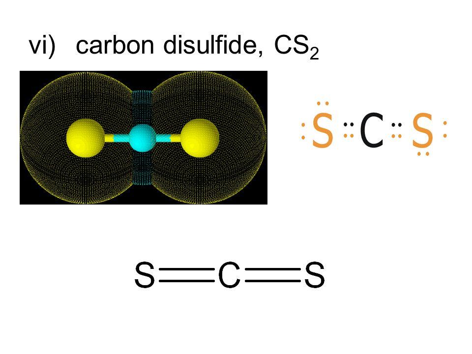vi)carbon disulfide, CS 2