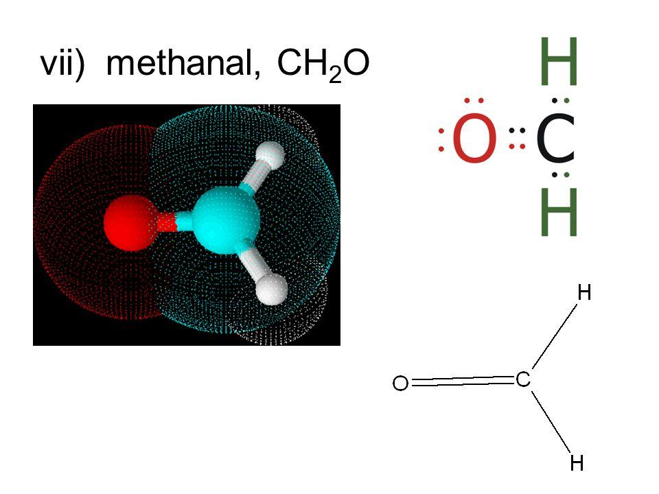 vii)methanal, CH 2 O