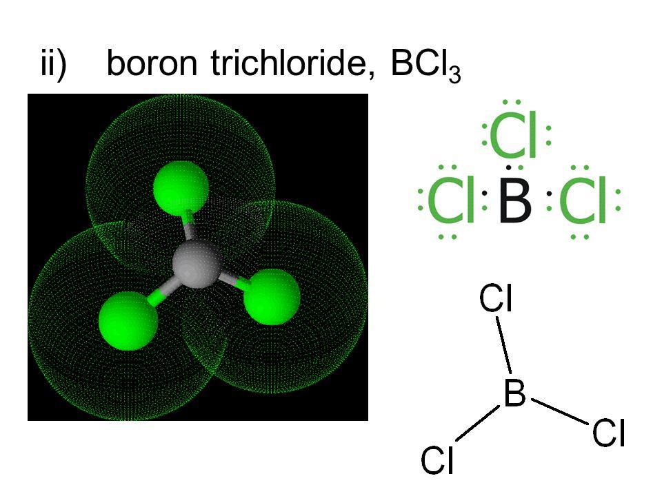 ii)boron trichloride, BCl 3