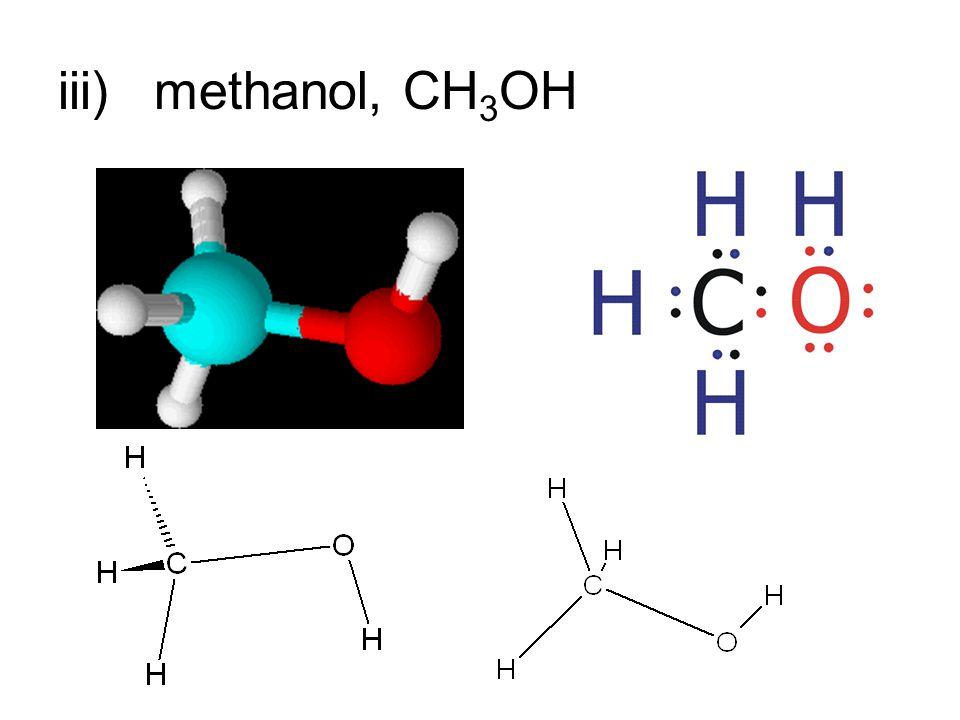 iii)methanol, CH 3 OH
