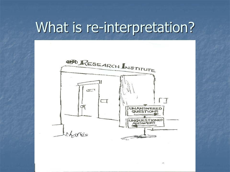 What is re-interpretation