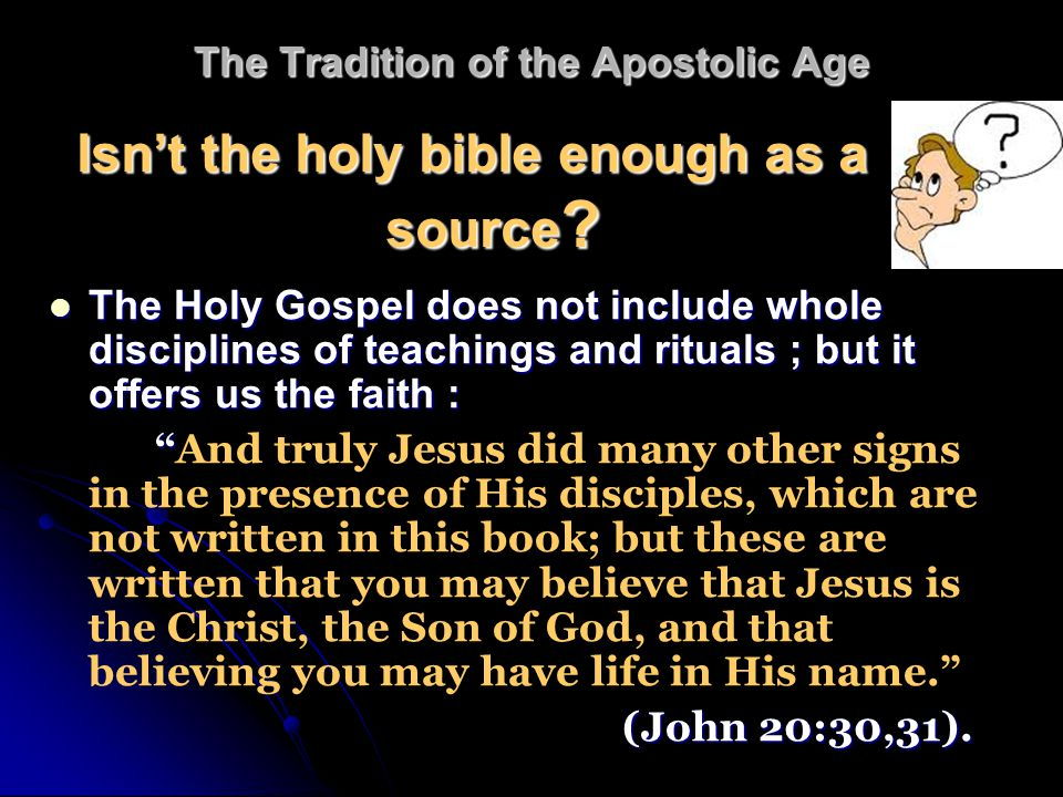 Our Apostles themselves when founding churches declared and ministered with the Holy Gospel orally.