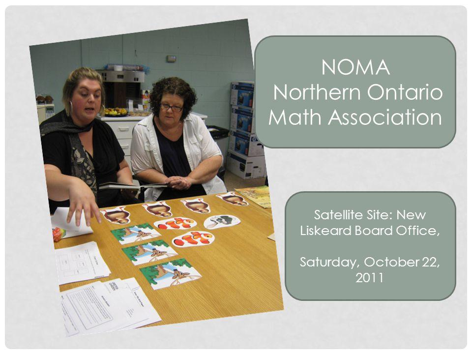 NOMA Northern Ontario Math Association Satellite Site: New Liskeard Board Office, Saturday, October 22, 2011