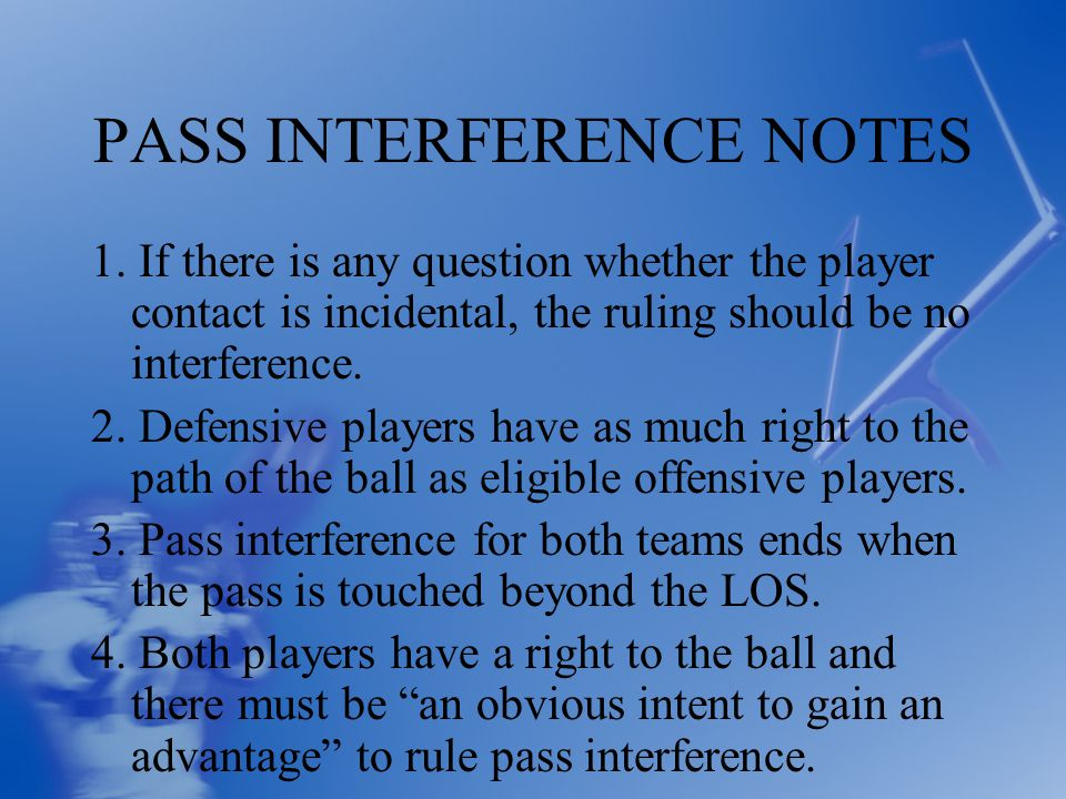 PASS INTERFERENCE NOTES 1.