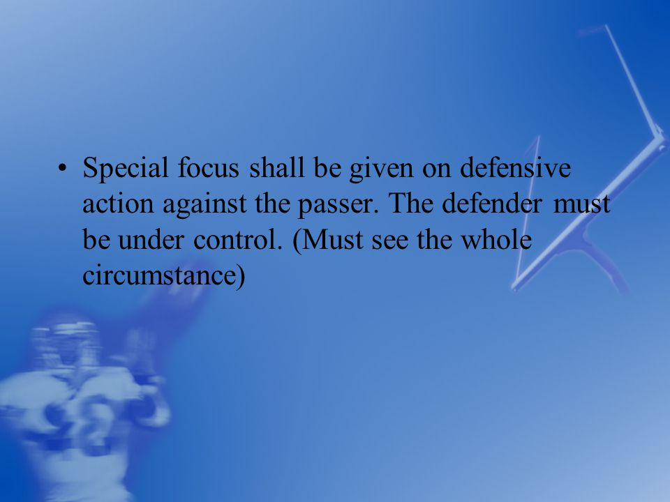 Special focus shall be given on defensive action against the passer.