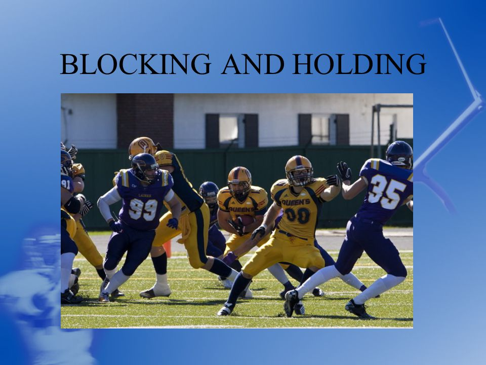 BLOCKING AND HOLDING