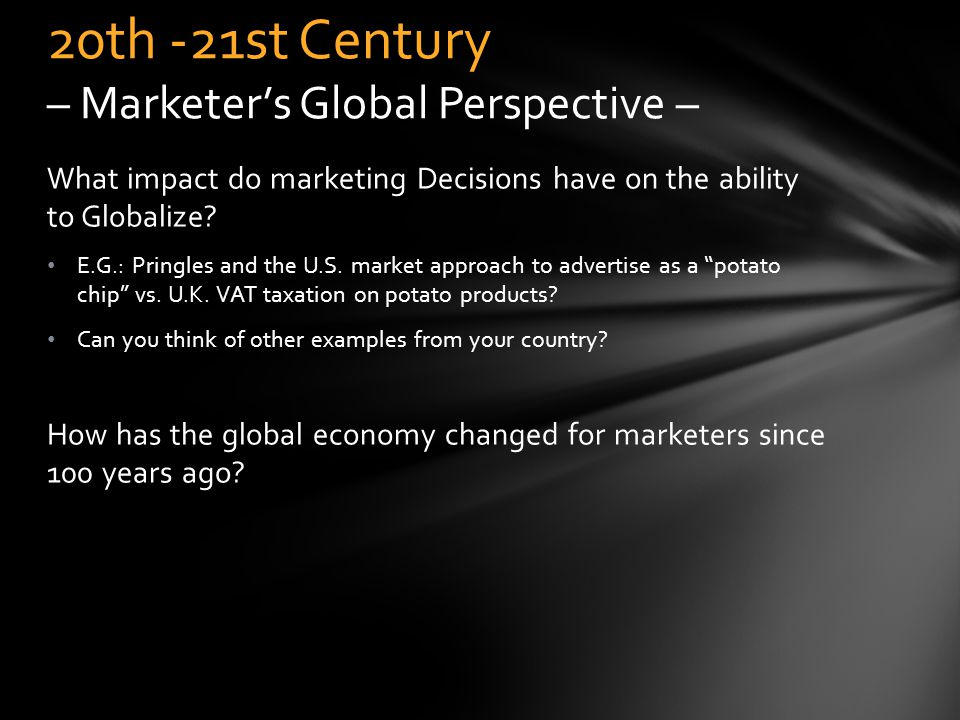 What impact do marketing Decisions have on the ability to Globalize.