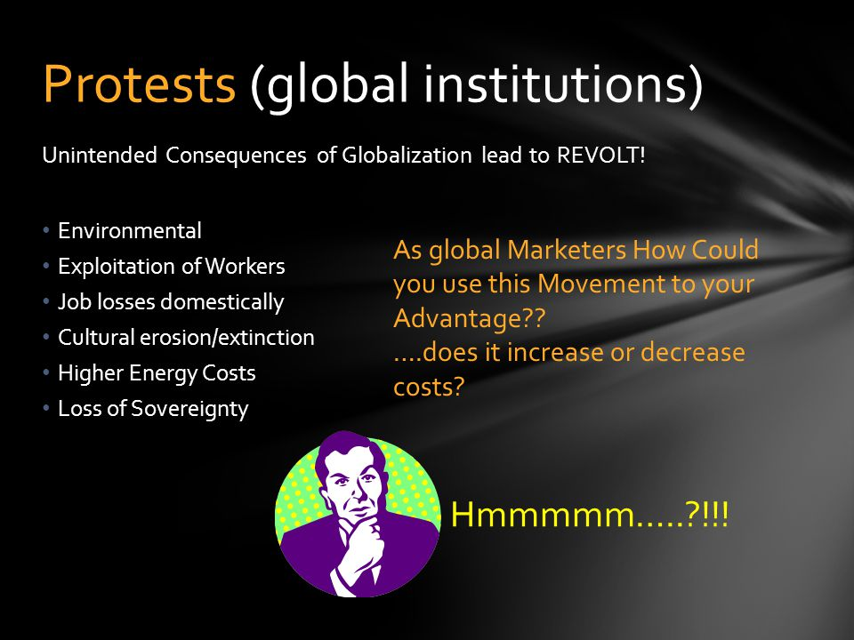 Unintended Consequences of Globalization lead to REVOLT.