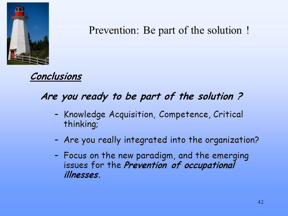 Prevention: Be part of the solution . 42 Conclusions Are you ready to be part of the solution .